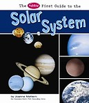 The Pebble First Guide To The Solar System by Joanne Mattern