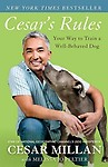 Cesar's Rules: Your Way to Train a Well-Behaved Dog Paperback
