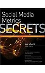 Social Media Metrics Secrets                 by  John Lovett