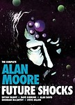 Complete Alan Moore Future Shocks (Paperback)