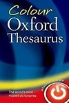 Colour Oxford Thesaurus 3/E                 by Oxford Dictionaries