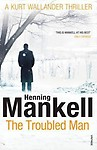 The Troubled Man: A Kurt Wallander Mystery Paperback