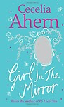 The Girl in the Mirror: Two Stories - Cecelia Ahern