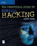 The Unofficial Guide To Ethical Hacking (Miscellaneous) - Ankit Fadia