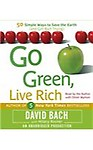 Go Green, Live Rich: 50 Simple Ways to Save the Earth and Get Rich Trying - David Bach,Hillary Rosner,Oliver Wyman