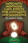 Impromptu Mentalism Card Effects for Mentalists and Magicians Paperback