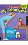 The 10-Minute Dog Training Games                 by  Kyra Sundance Quick and Creative Activities for the Busy Dog Owner