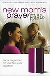 New Mom's Prayer Bible: Encouragement for Your First Year Together Others