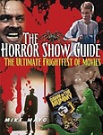 Horror Show Guide: The Ultimate Frightfest of Movies Paperback