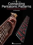 Connecting Pentatonic Patterns: The Essential Guide for All Guitarists Paperback