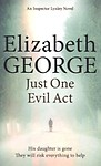 Just One Evil Act: An Inspector Lynley Novel Paperback