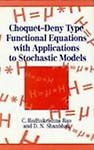 Choquet-Deny Type Functional Equations With Applications To Stochastic Models: Equations With Applications To Probability And Statistics (Wiley Series In Probability And Statistics) by C. Radhakrishna Rao,D. N. Shanbhag