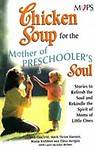 Chicken Soup For The Mothers Of Preschoolers Soul