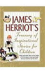 James Herriot's Treasury of Inspirational Stories for Children                 by James Herriot, Ruth (ILT) Brown, Peter (ILT) Barrett