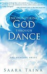 Encountering God Through Dance: The Dancing Bride Paperback