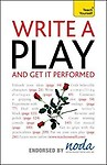 Write A Play and Get it Performed: Teach Yourself Paperback