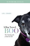 A Dog Named Boo: The Underdog with a Heart of Gold Paperback
