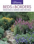 Fine Gardening Beds & Borders: Design Ideas for Gardens Large and Small Paperback