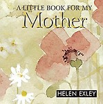A Little Book for My Mother (Helen Exley Giftbooks) by Helen Exley