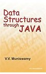 Data Structures Through Java                 by  V V Muniswamy