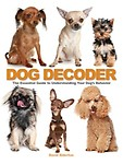 The Dog Decoder: The Essential Guide to Understanding Your Dog's Behavior Paperback