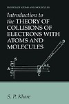 Introduction to the Theory of Collisions of Electrons with Atoms and Molecules Paperback