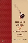 Lost World Of Hindustani Music by Kumar Prasad Mukherji