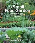 The Small Food Garden: Growing Organic Fruit & Vegetables at Home Paperback