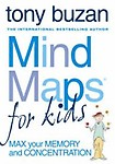 Mind Maps for Kids: Max Your Memory and Concentration by Tony Buzan