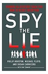 Spy the Lie: Former CIA Officers Teach You How to Detect Deception Paperback