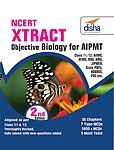 NCERT Xtract - Objective Biology for Class 11 and 12, AIPMT, AIIMS, JIPMER, BHU, AMU, State PMTs 2nd Edition by Disha Experts