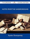 Notes from the Underground - The Original Classic Edition