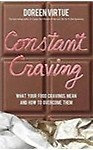 Constant Craving: What Your Food Cravings Mean and How to Overcome Them (Paperback)