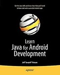 Learn Java for Android Development by Jeff Friesen