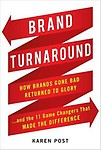 Brand Turnaround: How Brands Gone Bad Returned to Glory. . . and the Seven Game Changers That Made the Difference (Hardcover)