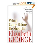 What Came Before He Shot Her Book by Elizabeth George