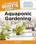 The Complete Idiot's Guide to Aquaponic Gardening by Susanne Friend,Tim Mann