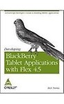 Developing Blackberry Tablet Applications With Flex 4.5                 by Tretola