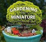 Gardening in Miniature: Create Your Own Tiny Living World Paperback
