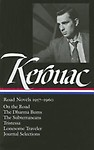 Jack Kerouac: Road Novels 1957- 1960: On the Road/The Dharma Bums/The Subterraneans/Tristessa/Lonesome Traveler/From the Journals 1949- 1954