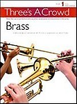 Threes A Crowd Brass Book 1 (Three's A Crowd)