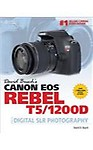 David Busch's Canon EOS Rebel T5/1200D Guide to Digital SLR Photography by David D. Busch