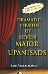 Dramatic Version of Major Seven Upanishads — (With Original Text, Transliteration and Translation) (Hardcover)