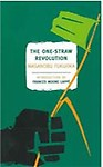 The One-Straw Revolution: An Introduction to Natural Farming - Masanobu Fukuoka,Larry Korn,Frances Moore Lappe