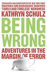Being Wrong :Adventures In The Margin Of Error