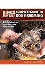 Complete Guide to Grooming Your Dog                 by Adamsom, Eve Roth, Sandy