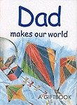 Dad Makes Our World (Gift Book) by Helen Exley