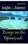 Insights Into Existence - Essays On The Upanisads