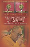 The End of Suffering and the Discovery of Happiness: The Path of Tibetan Buddhism Paperback