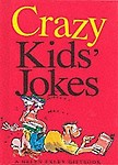 Crazy Kids Jokes (Joke Books (Helen Exley)) by Helen Exley
